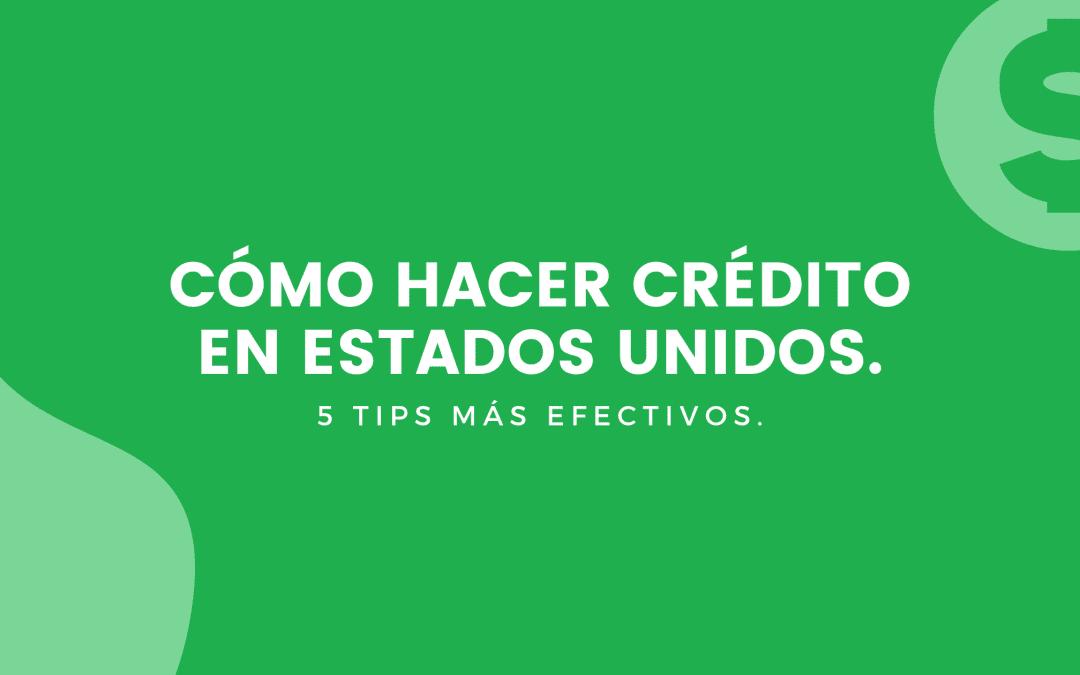 Cómo Hacer Crédito En Estados Unidos: 5 Tips Gratis Para Latinos.