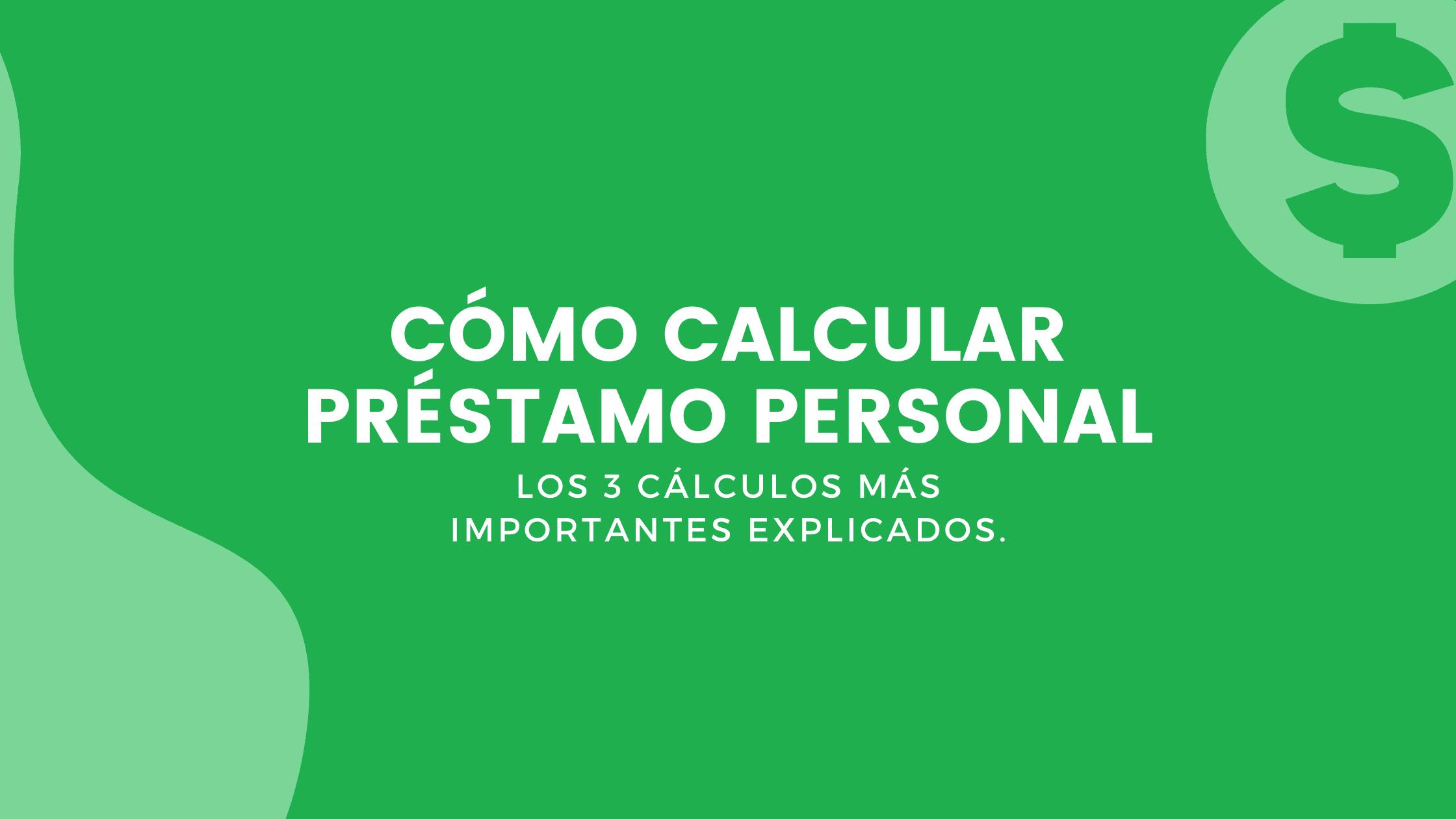 Calcular Préstamo Personal
