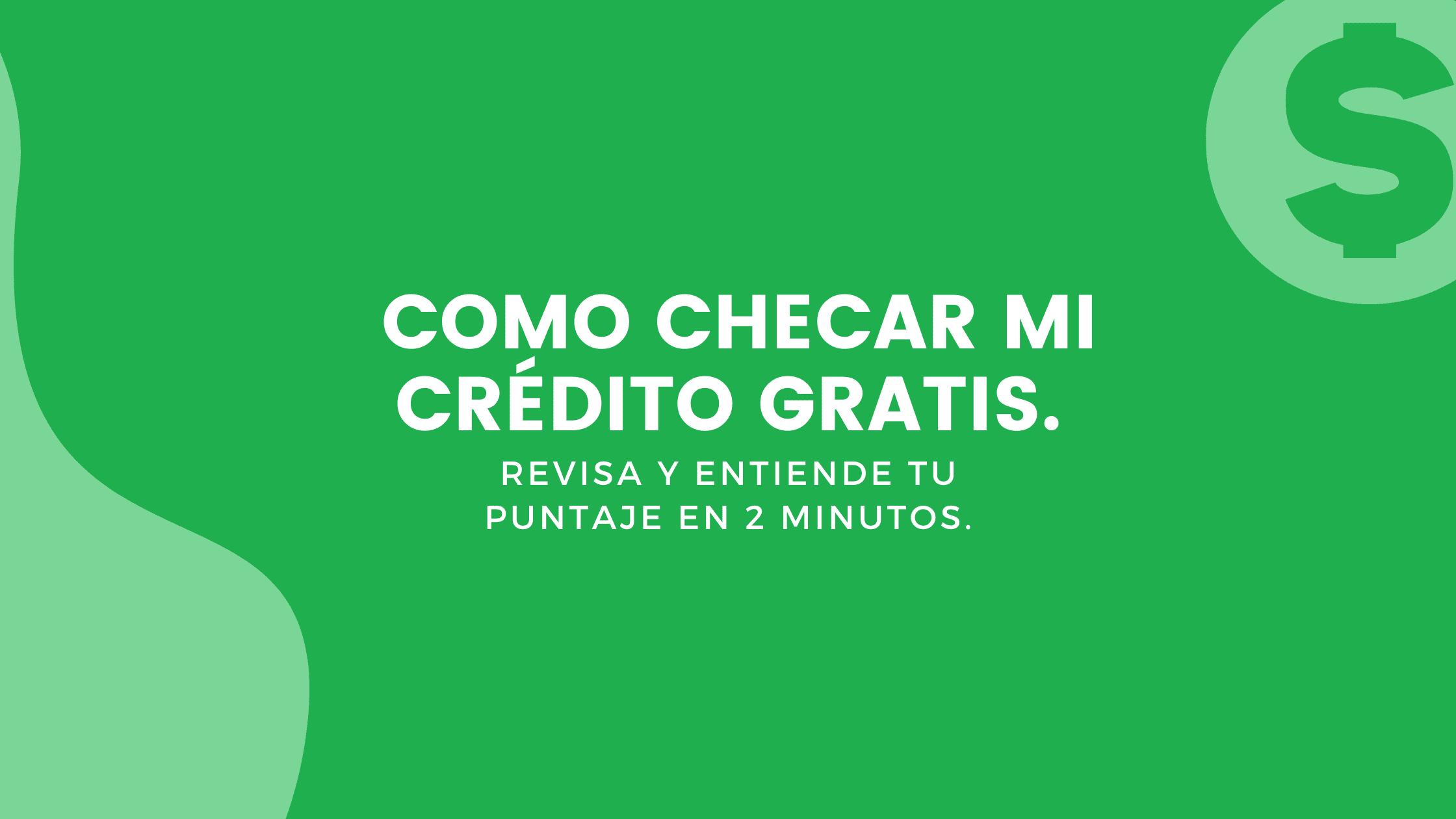 Como Checar Mi Crédito Gratis