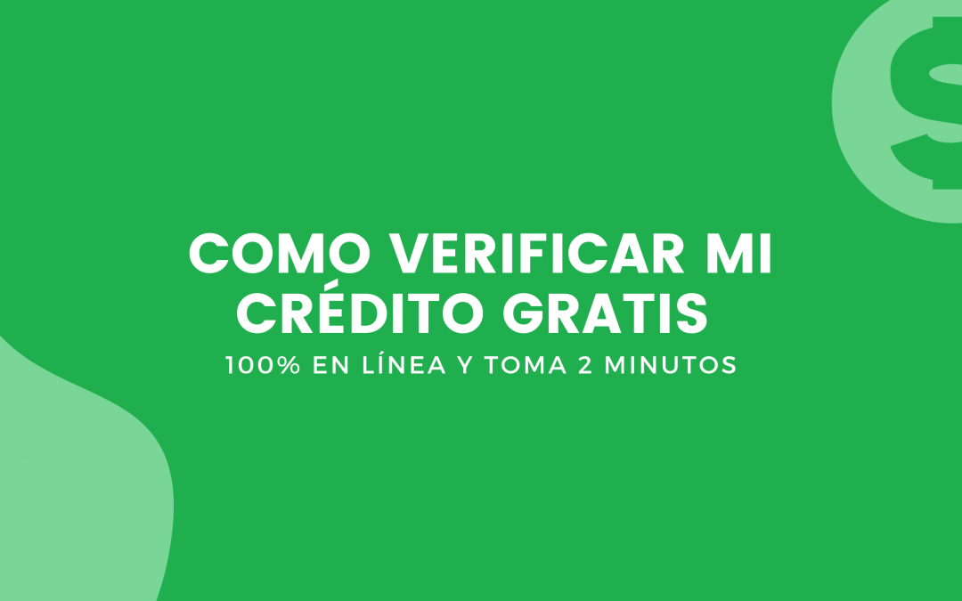 Como Verificar Mi Crédito Gratis Por Internet En 2 Min