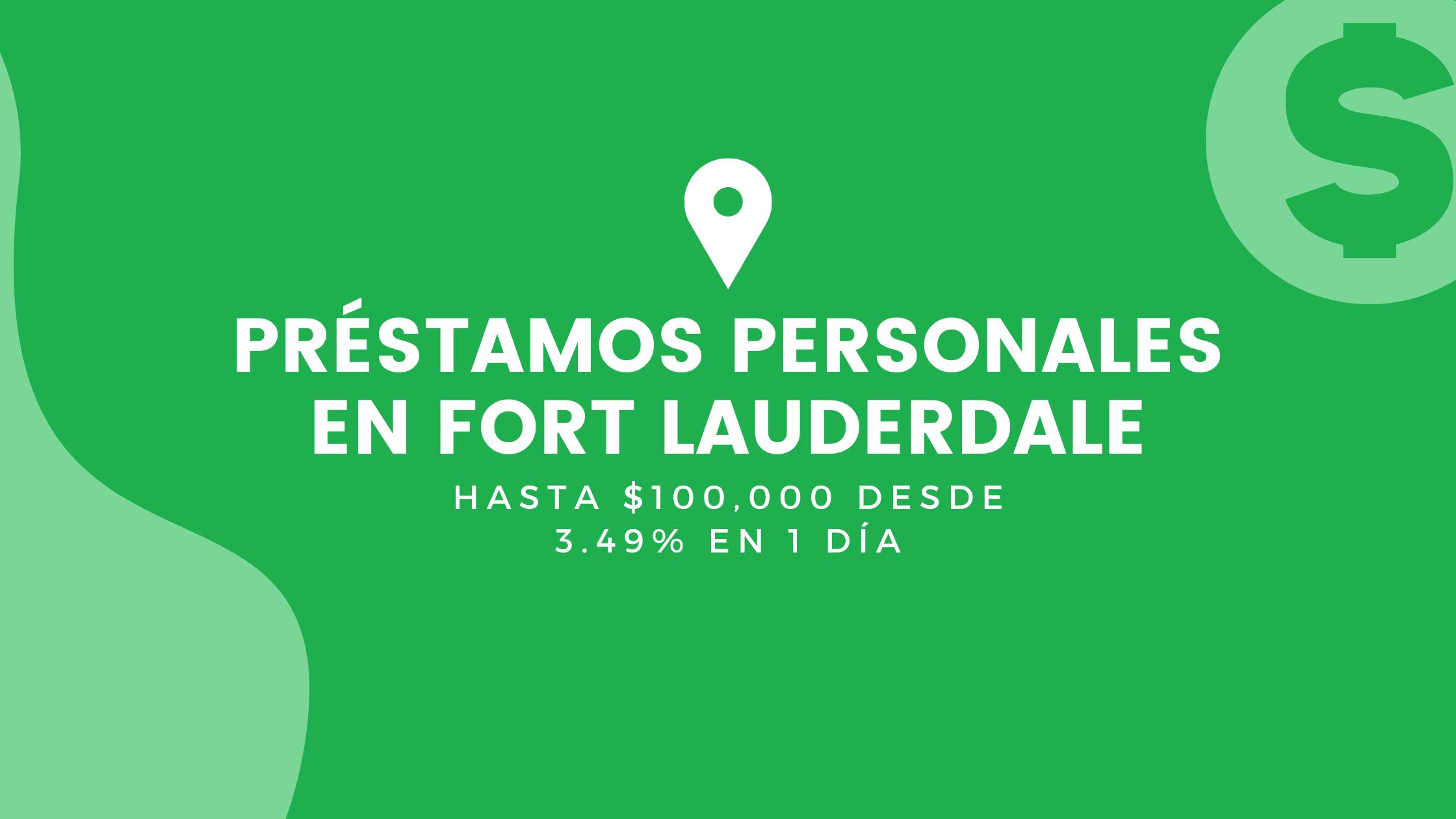Préstamos Personales En Fort Lauderdale