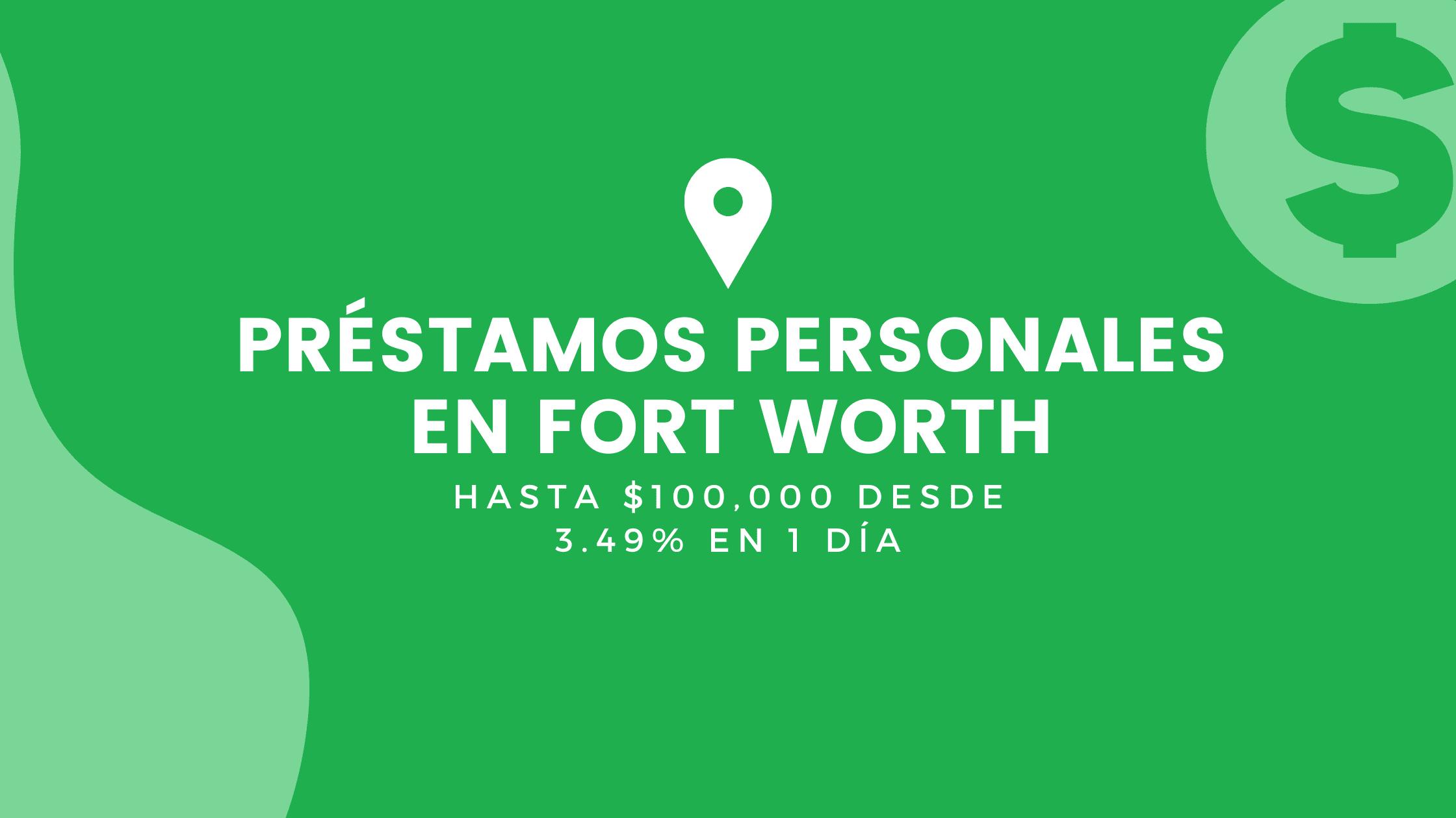 Préstamos Personales En Forth Worth, Texas