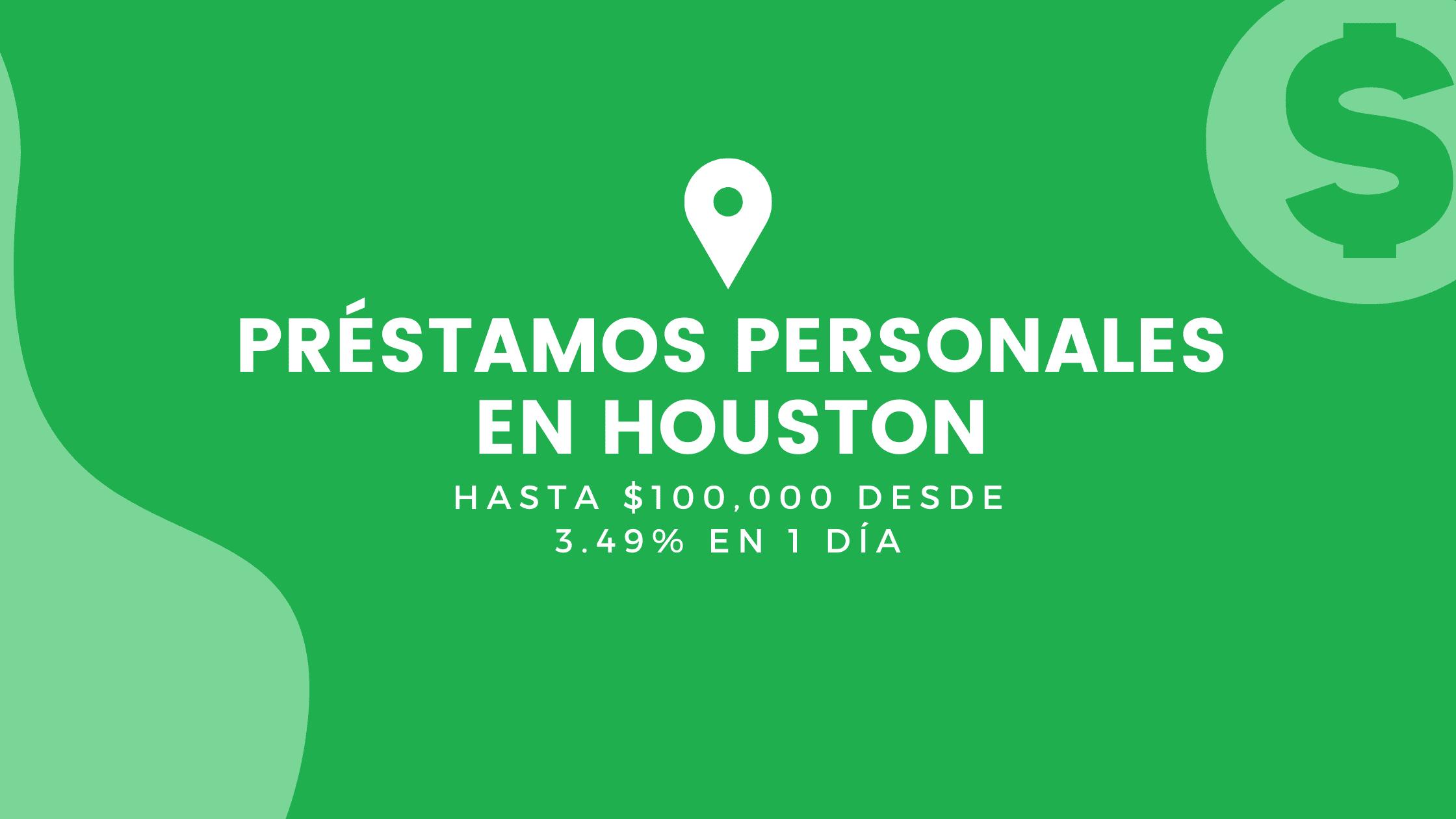 Préstamos Personales En Houston, Texas