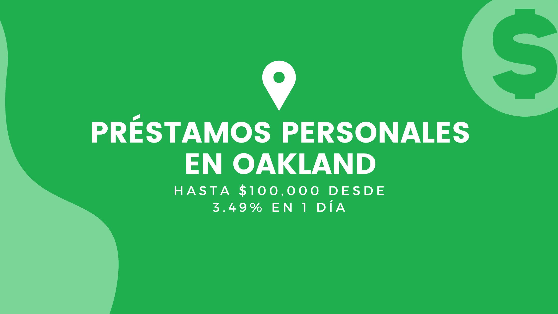 Préstamos Personales En Oakland, California