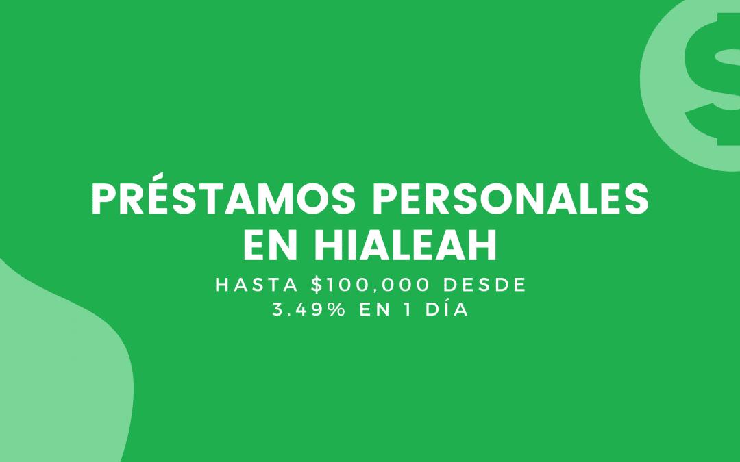 Préstamos Personales En Hialeah: Hasta $100,000 Desde 3.49% En 1 Día