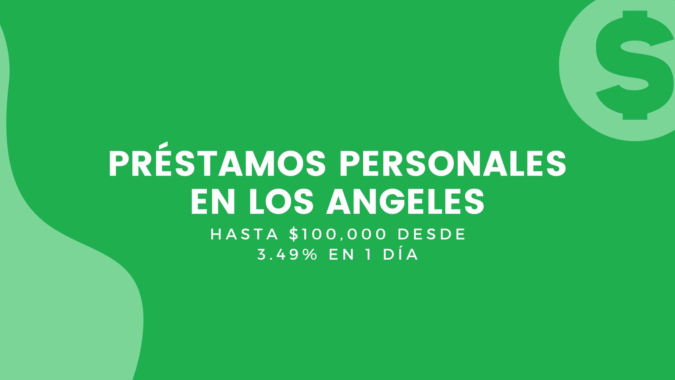 Préstamos Personales En Los Angeles, California