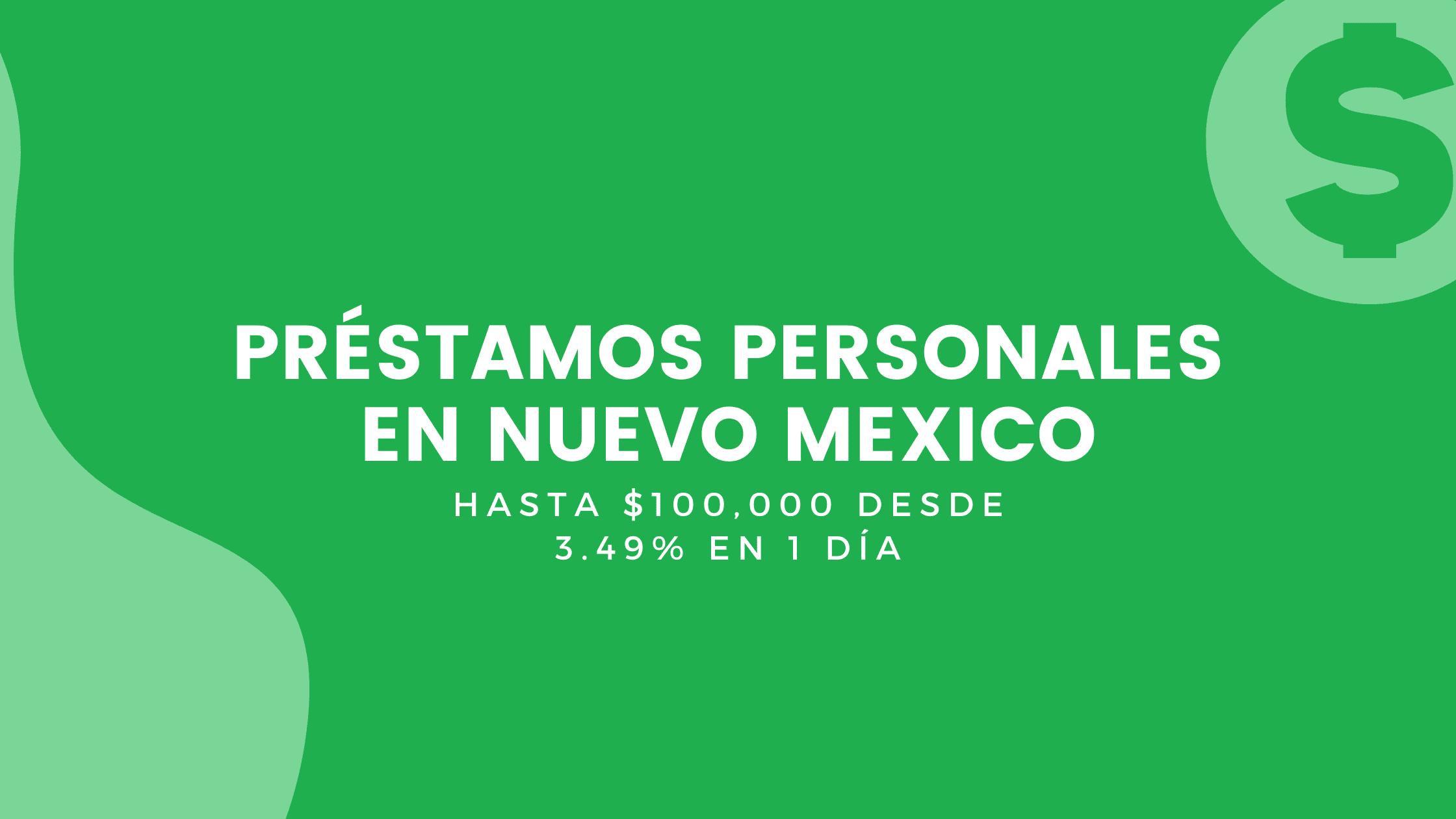 Préstamos Personales En Nuevo Mexico