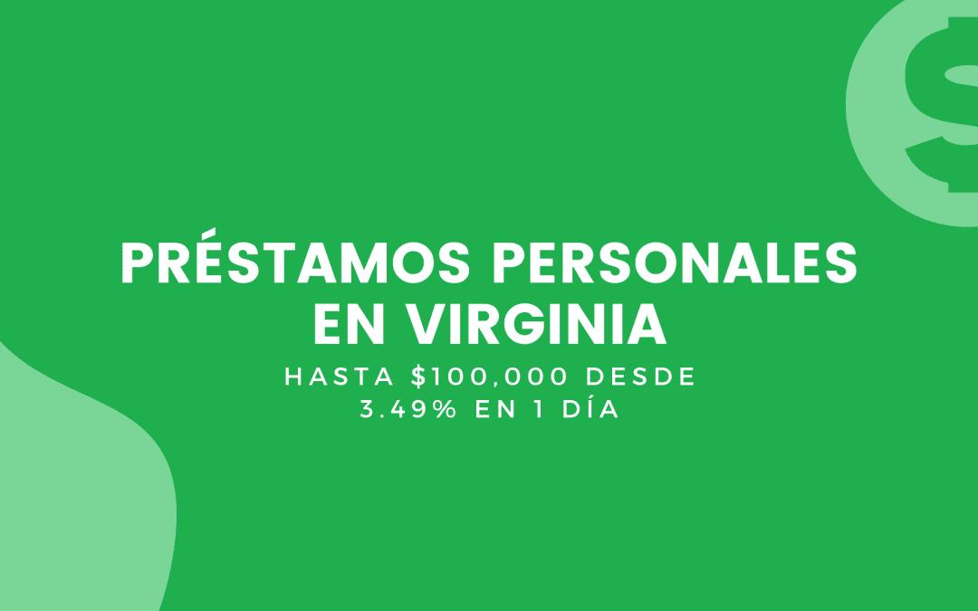 Préstamos Personales En Virginia: Hasta $100,000 Desde 3.49% En 1 Día