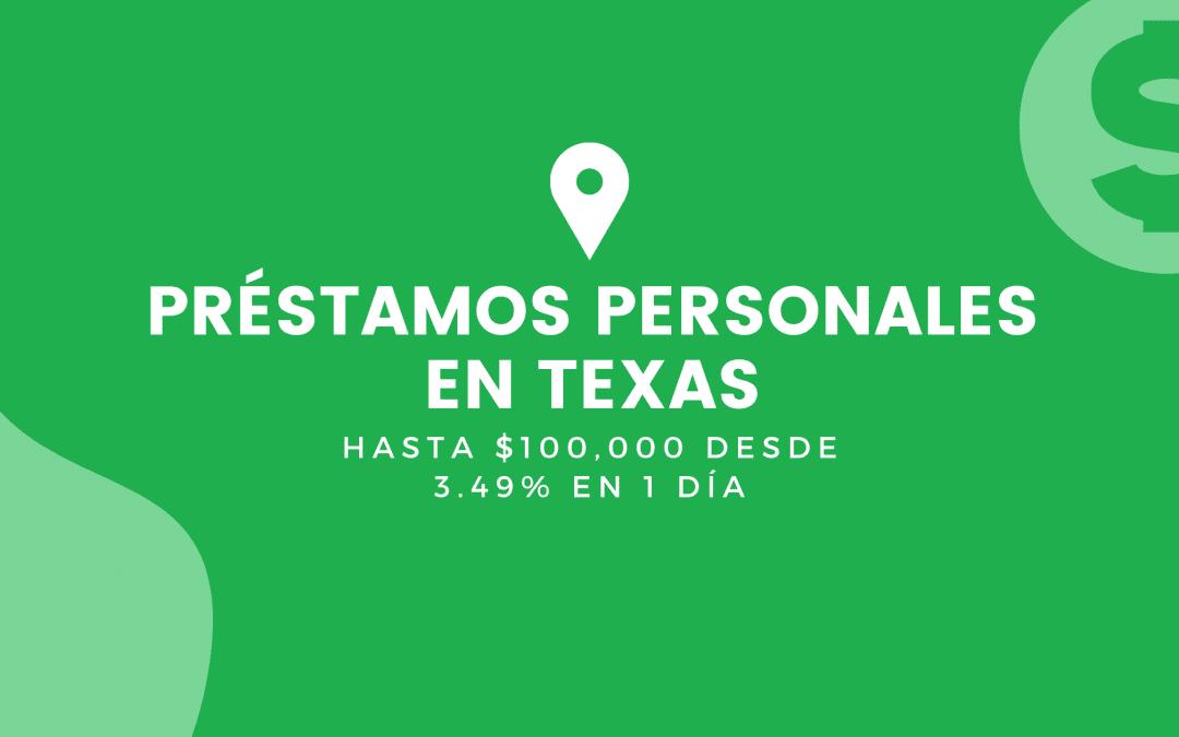 Préstamos Personales En Texas: Hasta $100,000 Desde 3.49% En 1 Día