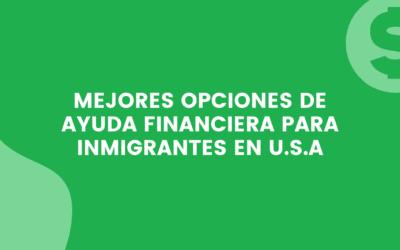 Ayuda financiera para inmigrantes en Estados Unidos 2021