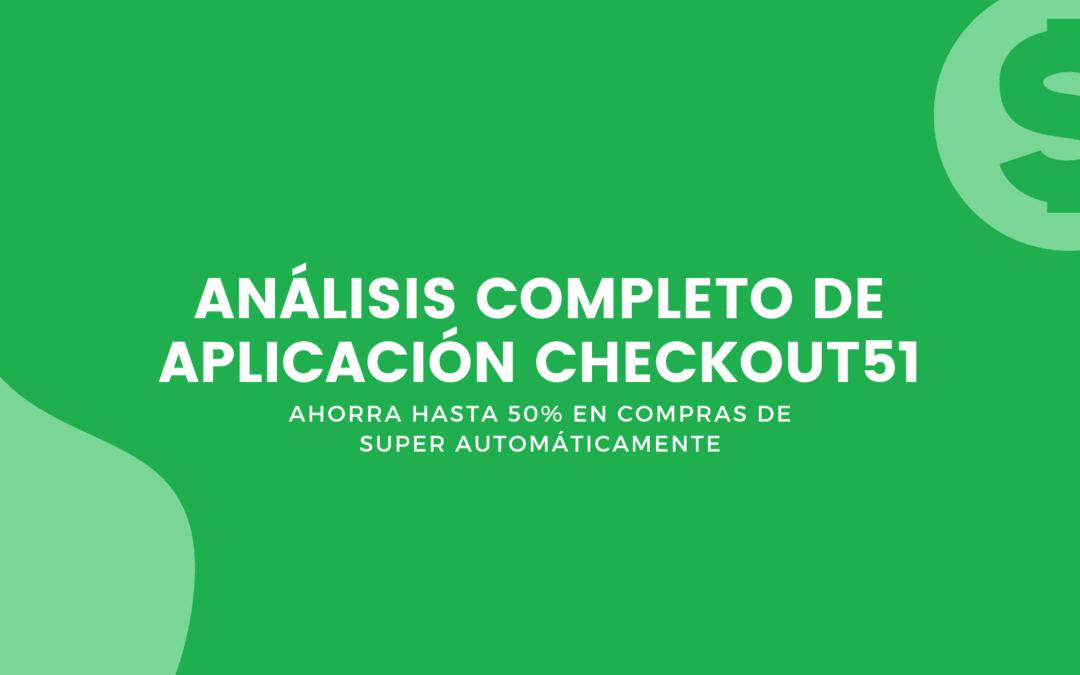 CheckOut51: Ahorra Hasta 50% En Compras De Super Automáticamente