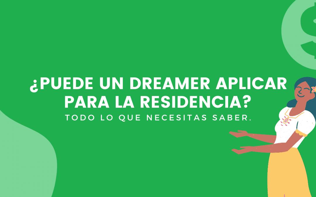 ¿Puede un dreamer aplicar para la residencia? Info Más Reciente 2021