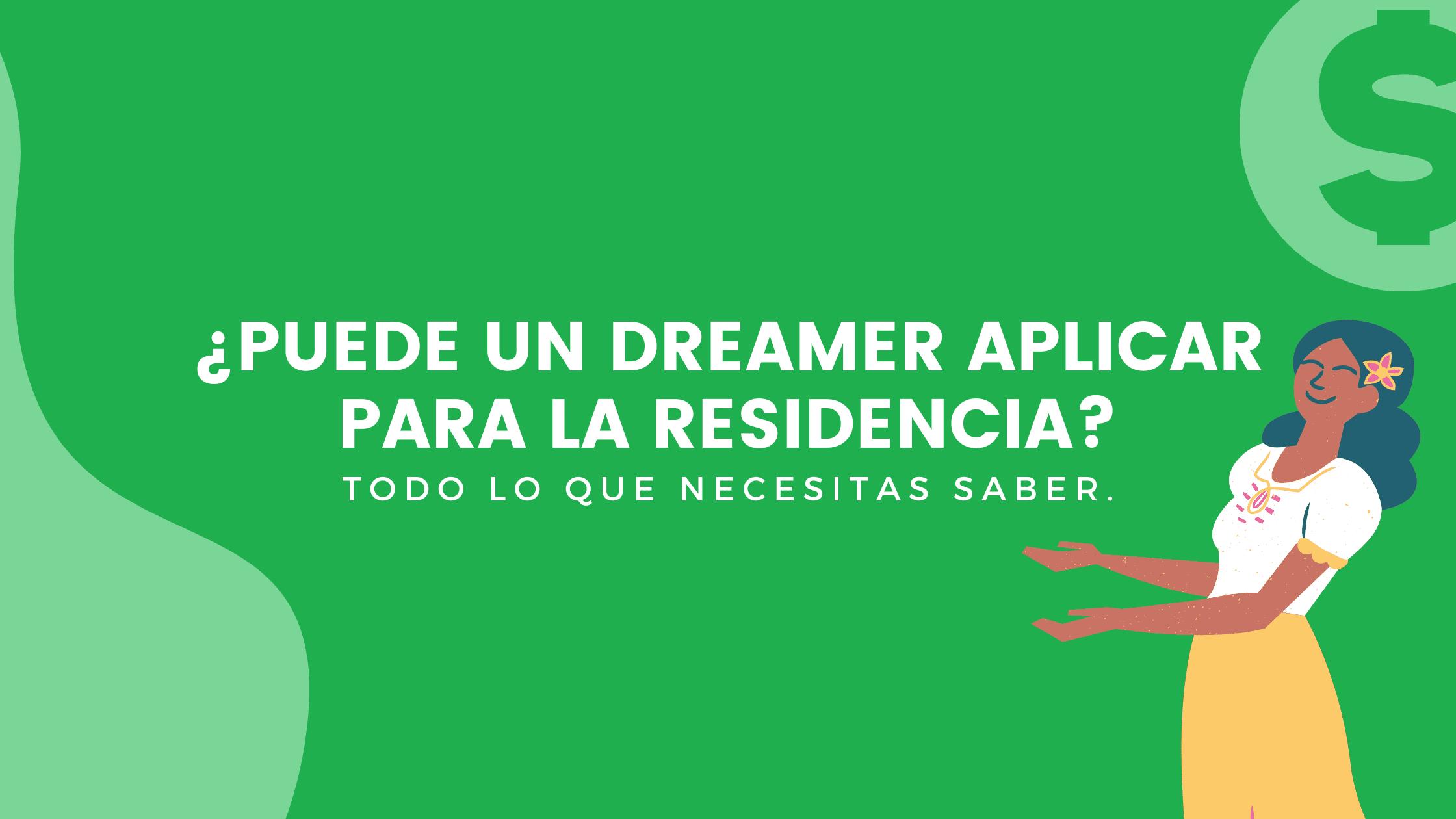 Puede un dreamer aplicar para la residencia