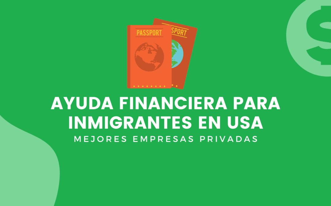 Ayuda Financiera Para Inmigrantes En USA: Mejores Empresas Privadas