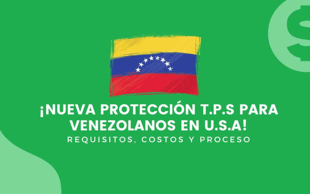 Protección TPS para Venezolanos en USA: Requisitos, Costos y Proceso