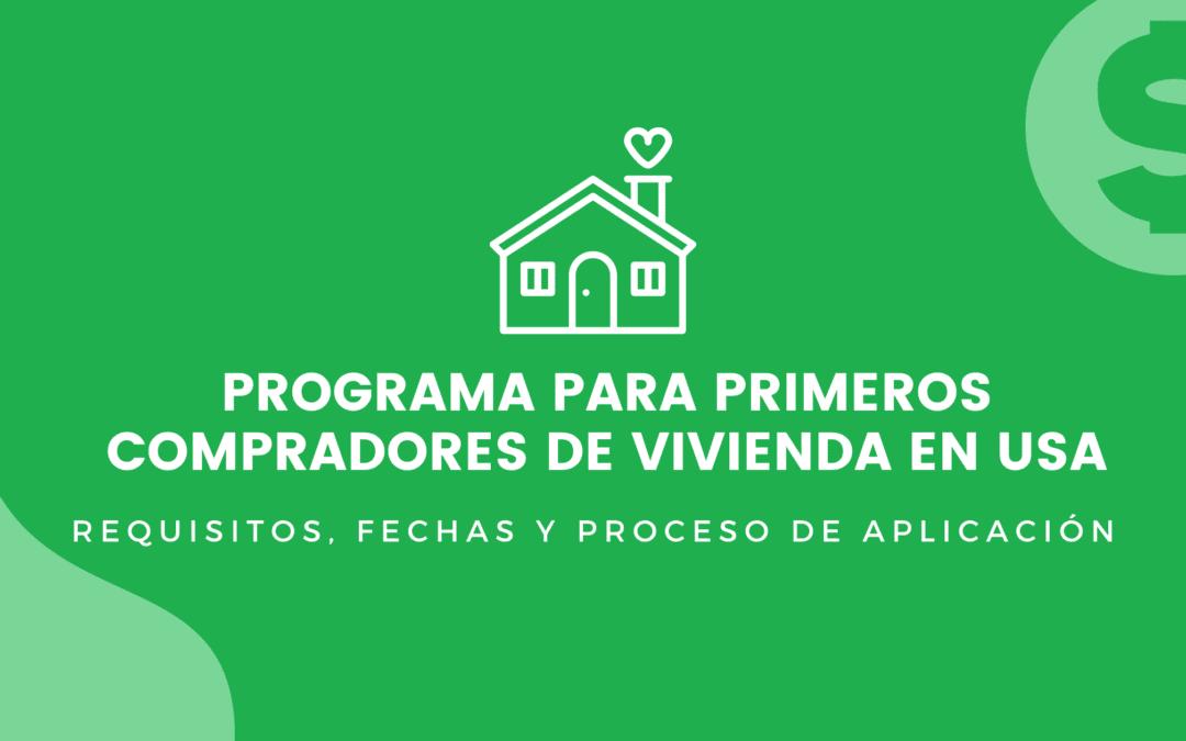Programas para primeros compradores de casa en Estados Unidos 2021
