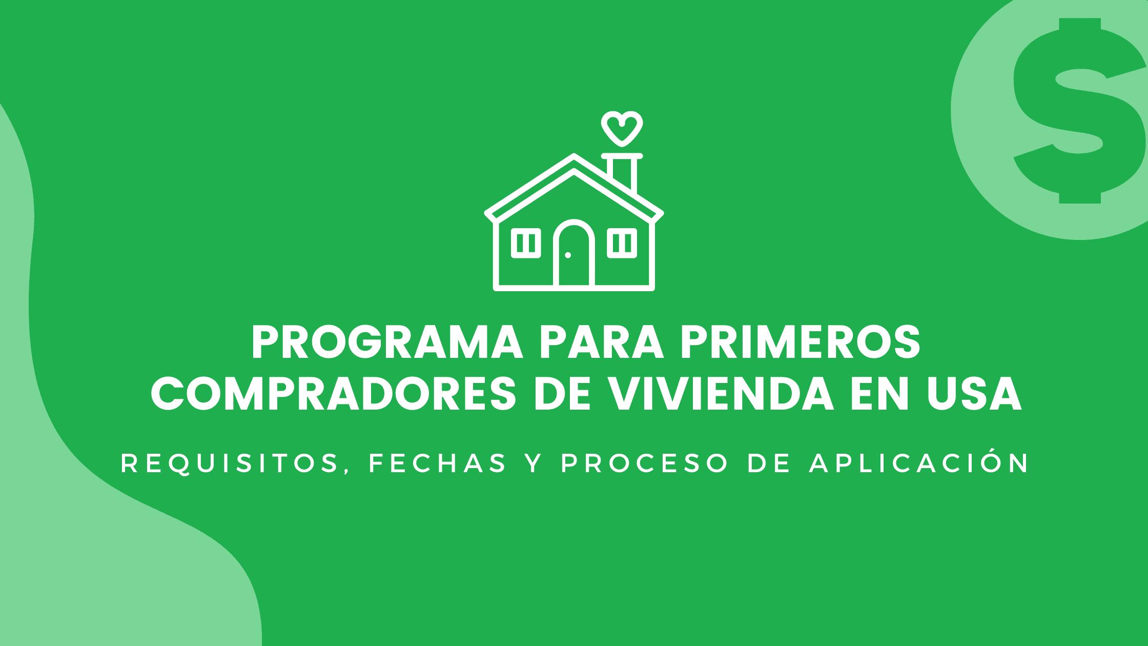 Programas para primeros compradores de casa en Estados Unidos
