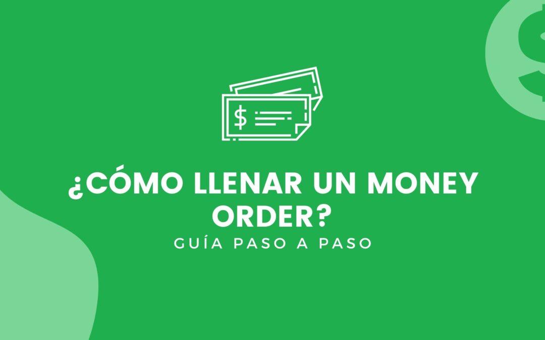 Cómo Llenar Un Money Order: Explicación Completa Paso a Paso