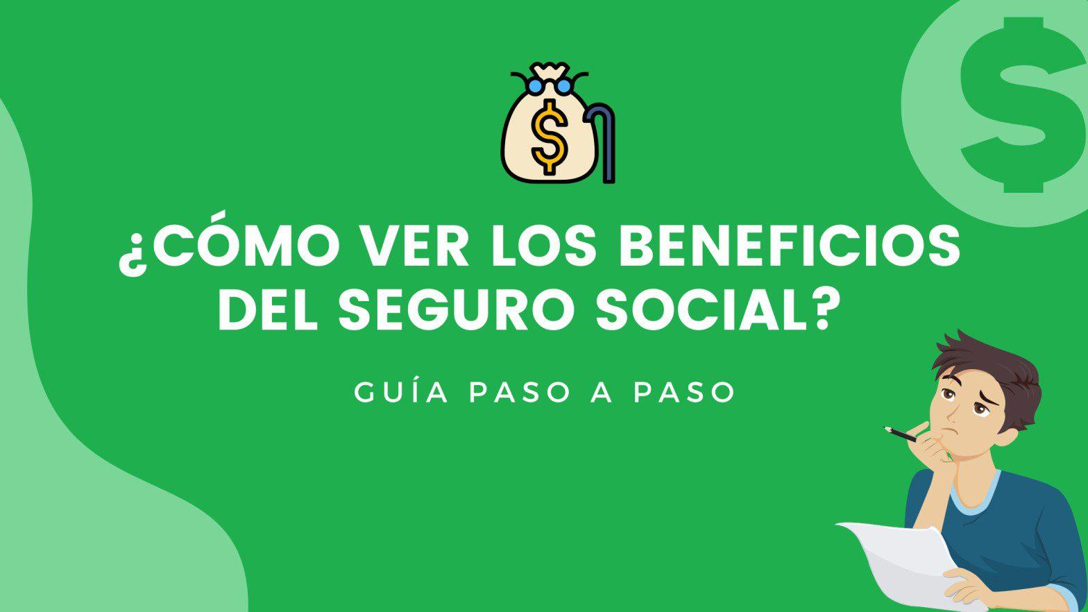 ¿Cómo ver los beneficios del seguro social?- SúperDinero