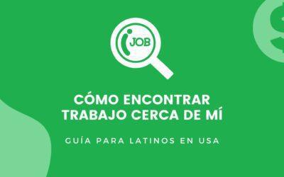 Cómo encontrar trabajos cerca de mí: Guía para latinos en USA