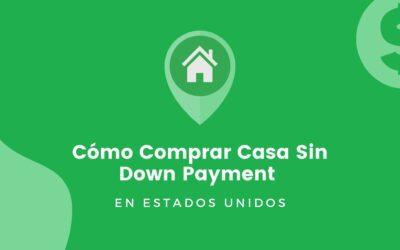 🏚️ Cómo Comprar Casa  Sin Down Payment En USA