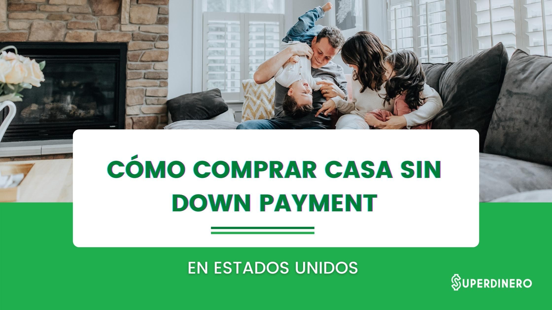 Cómo comprar casa sin down payment en USA